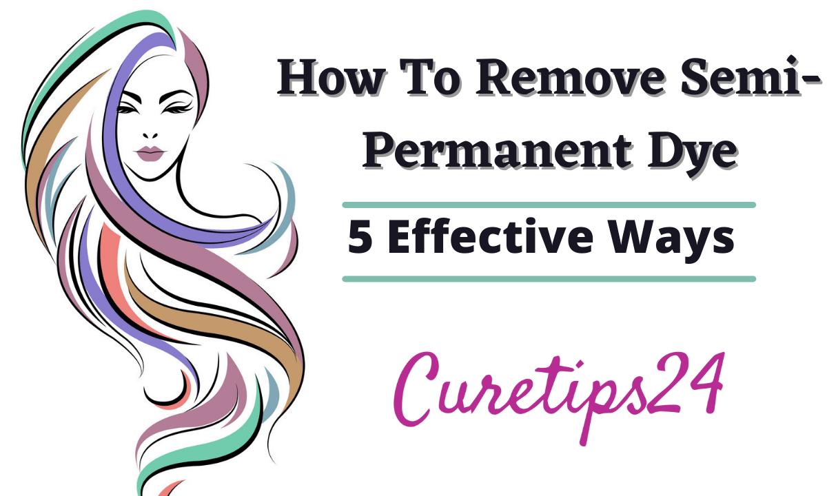 How to remove semi permanent dye