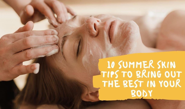 10 Summer Skin Tips