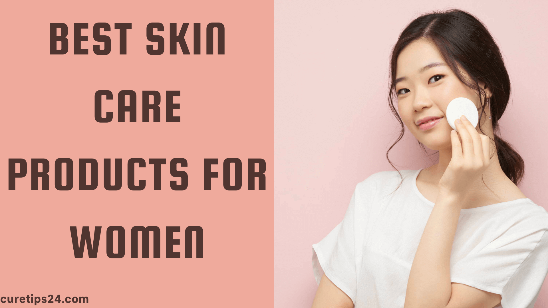 Best Skincare Products For Women